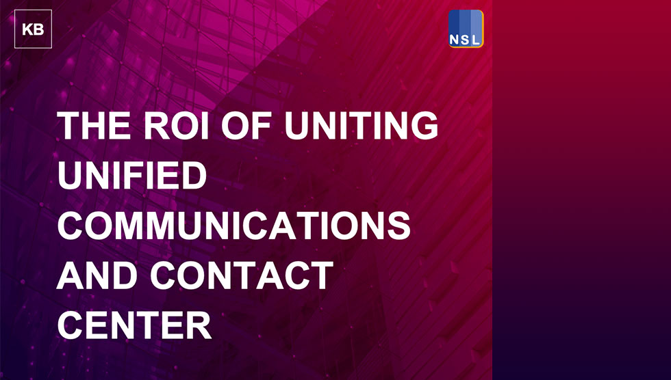 Whitepaper The ROI of Uniting Unified Communications & Contact Center